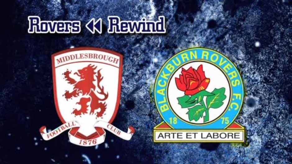 Click here to watch the Rovers Rewind: Middlesbrough at the Riverside video