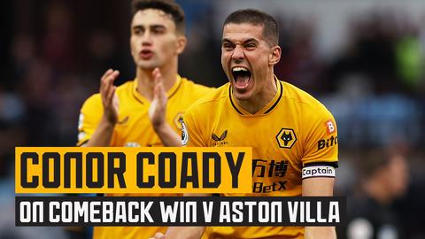 Coady discusses dramatic turnaround win at Villa Park!