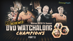 Wolves ReReviewed | 2013/14 season DVD watch-along | Part two