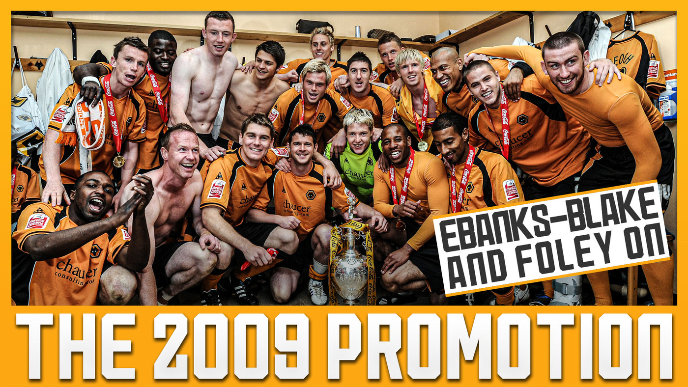 Sylvan Ebanks-Blake and Kevin Foley talk through Wolves' 2008/09 promotion season