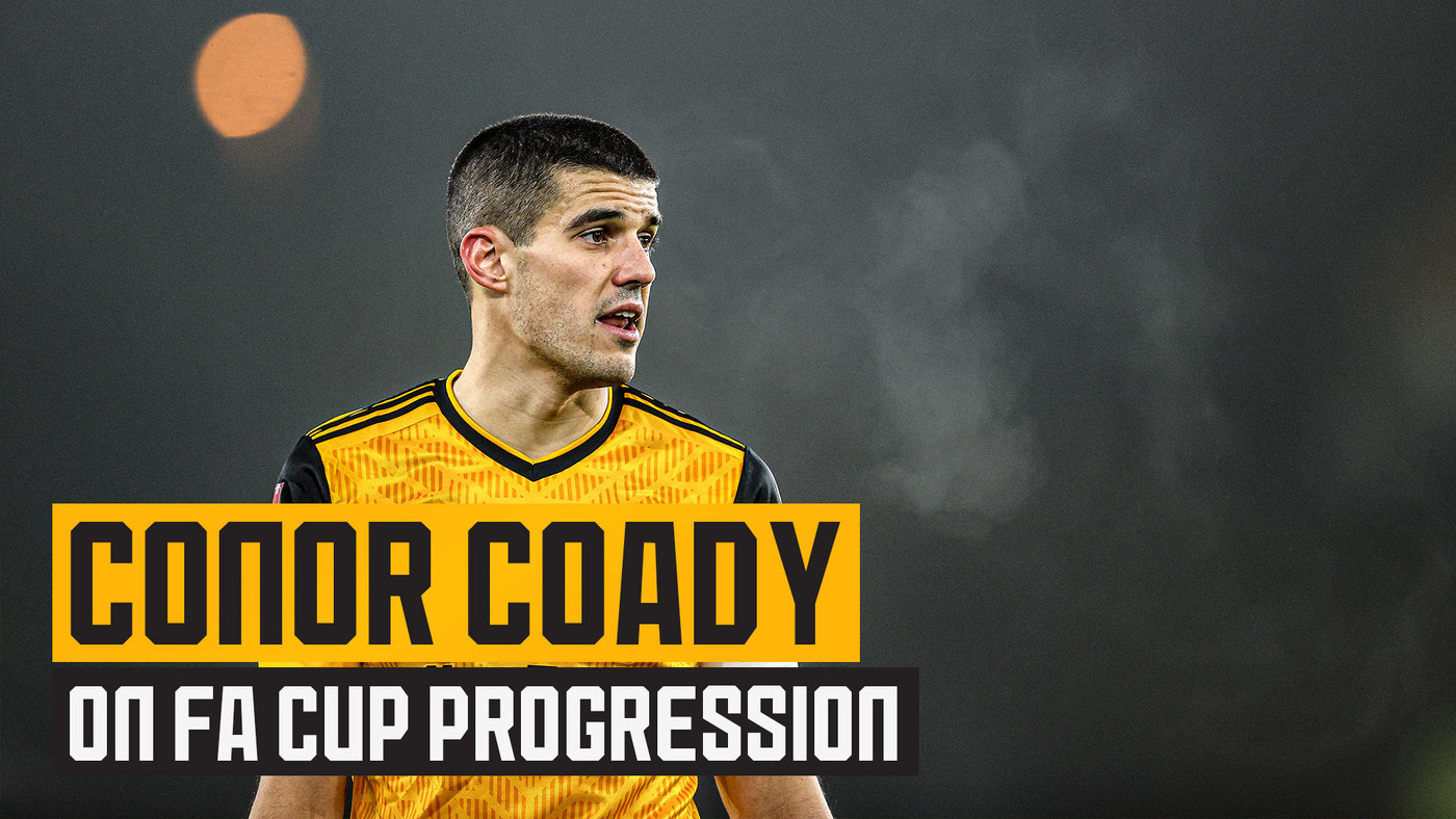 Conor Coady on FA Cup third round win