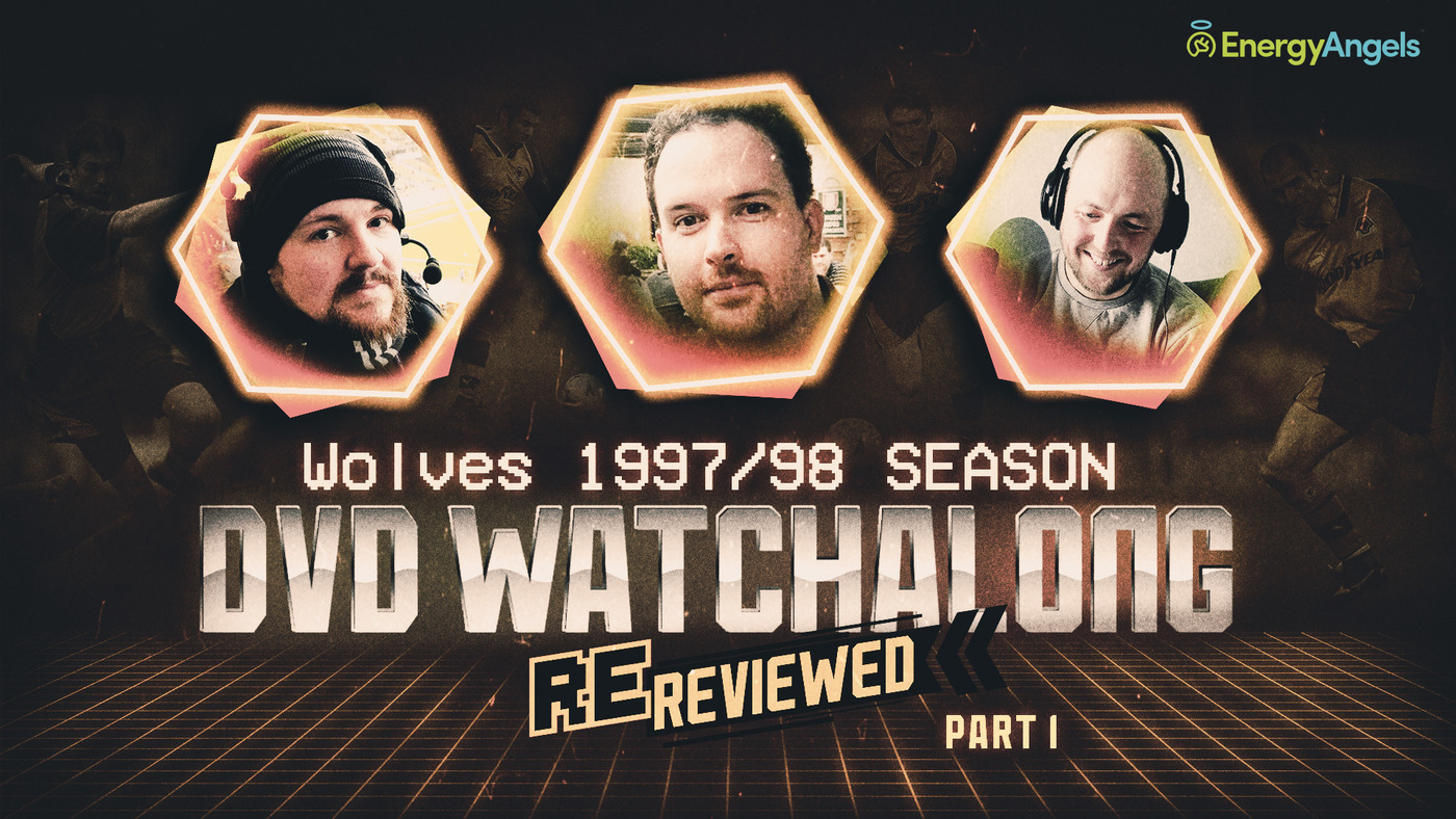Wolves ReReviewed | 1997/98 season DVD watch-along | Part one
