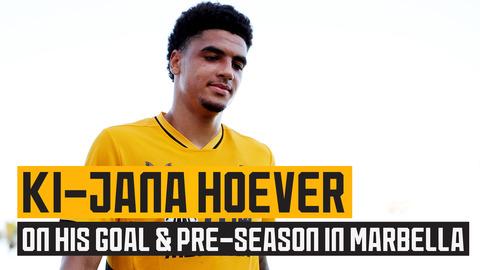Hoever reflects on his goal v Las Palmas & pre-season