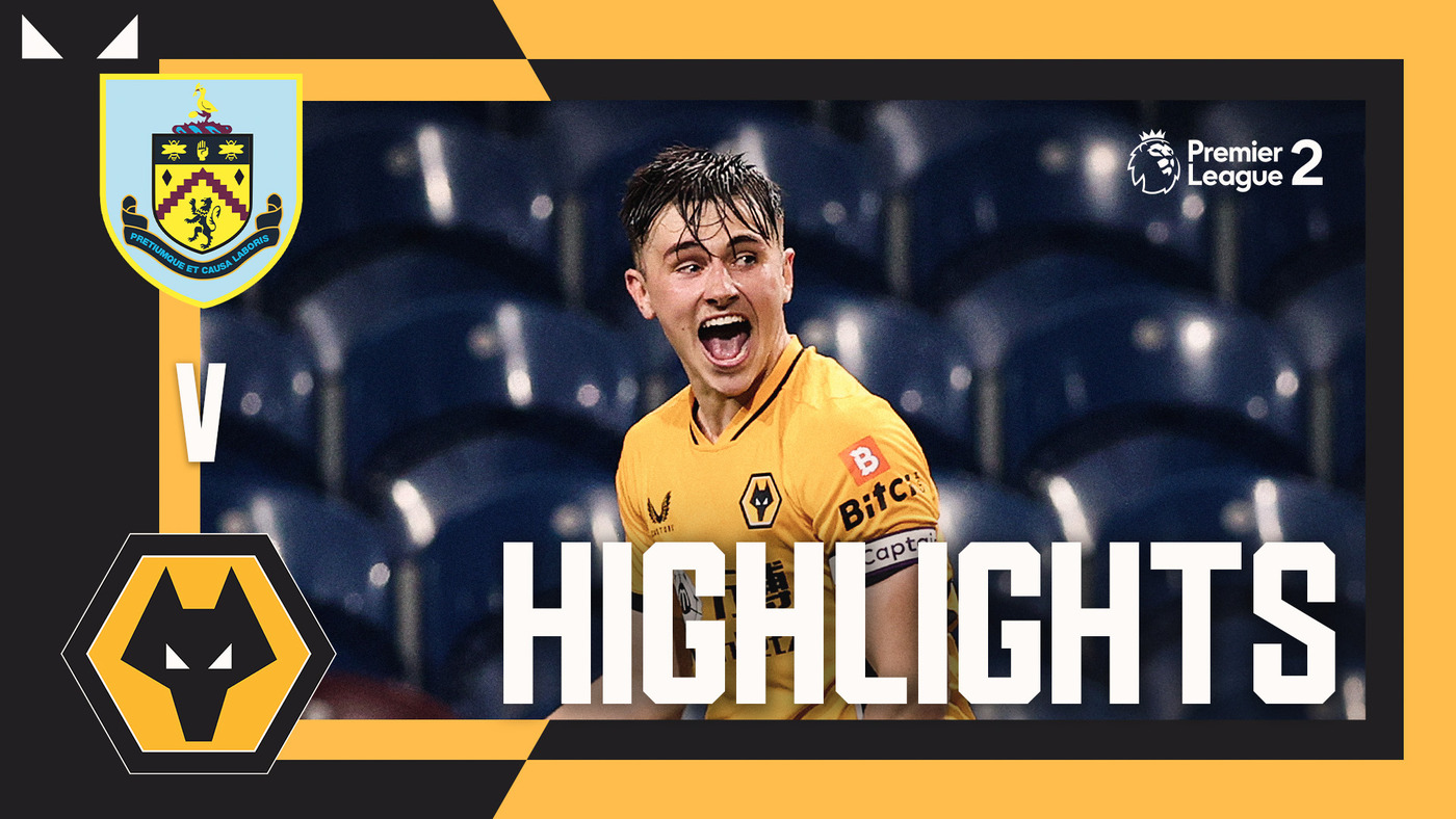 Captain Cundle helps young Wolves fightback! | Burnley U23s 1-1 Wolves U23s | PL2 Highlights