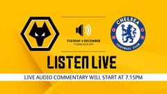 Wolves v Chelsea | Live Audio 04/12/2018
