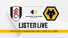 Fulham v Wolves | Live Audio 26/12/2018