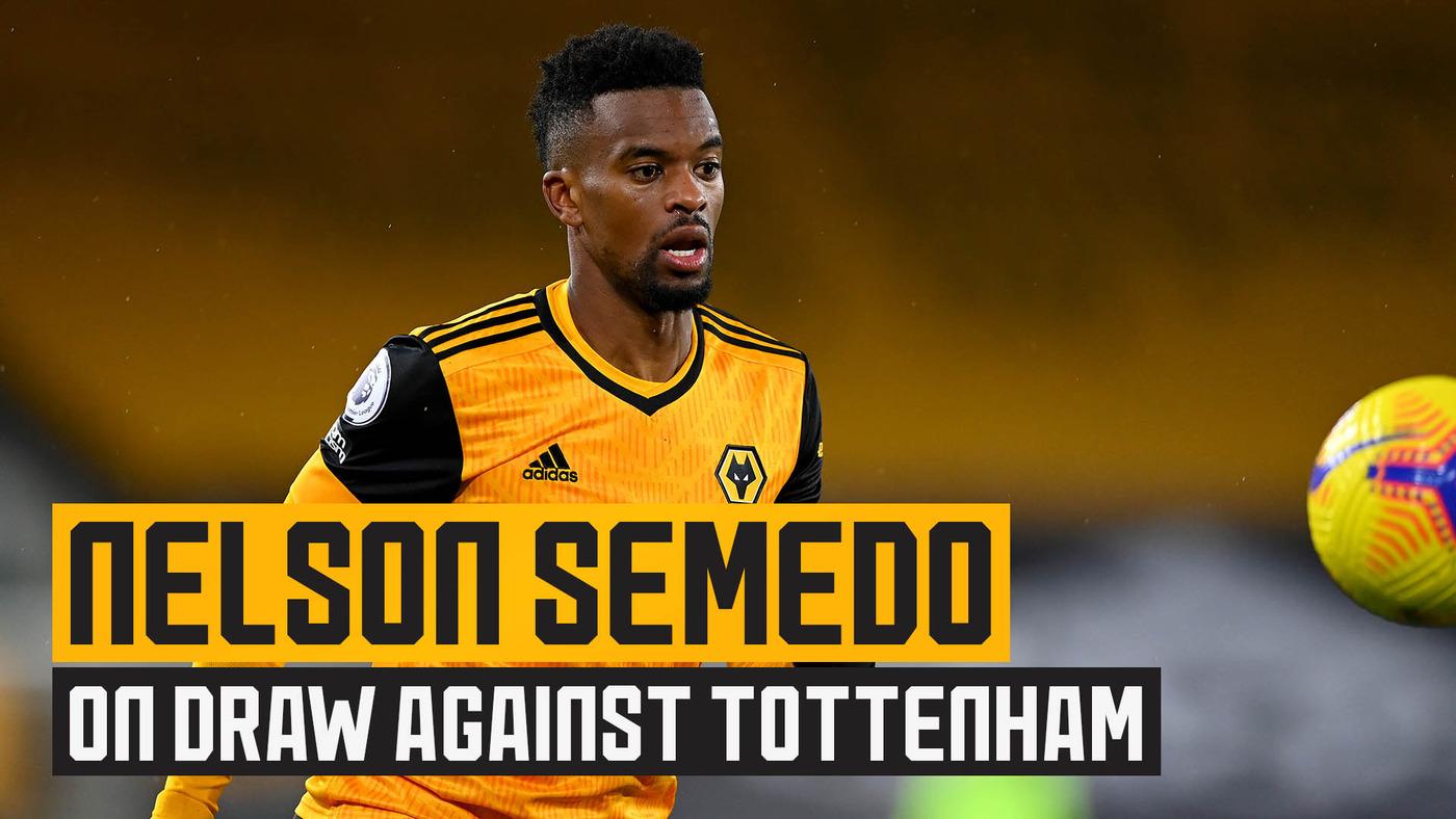 Nelson Semedo on fighting back against Spurs