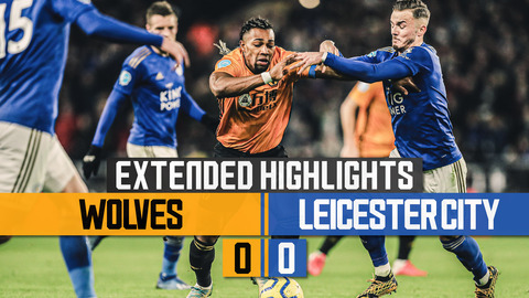 Wolves 0-0 Leicester City | Extended Highlights