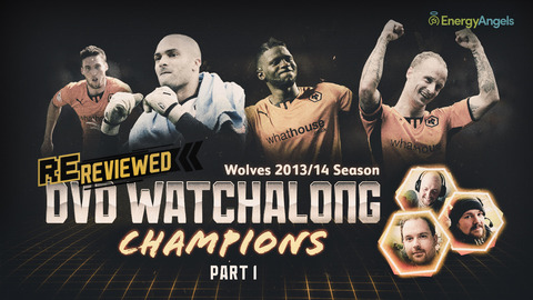 Wolves ReReviewed | 2013/14 season DVD watch-along | Part one
