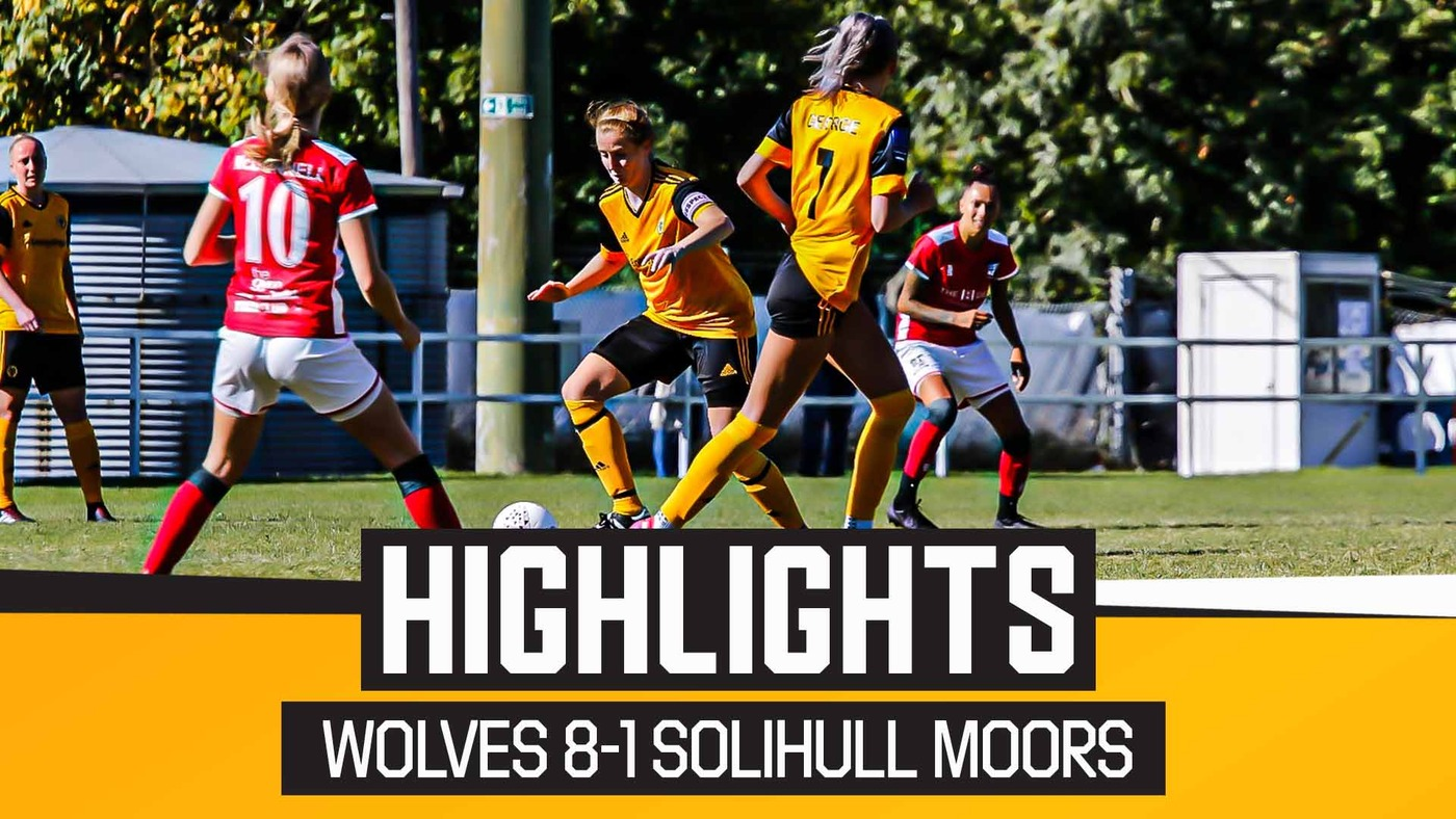 Wolves Women 8-1 Solihull Moors FC Ladies | Highlights