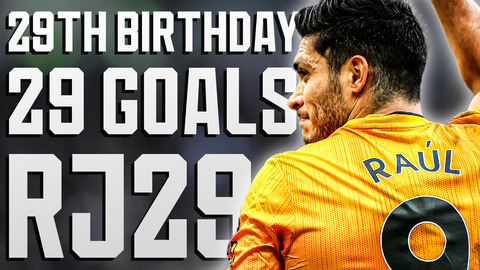 29 GOALS ON HIS 29TH BIRTHDAY! Feliz Cumpleaños Raúl!