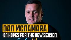 Dan McNamara on hopes for the new season