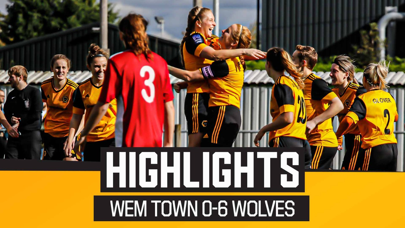 Wem Town Ladies 0-6 Wolves Women | Highlights