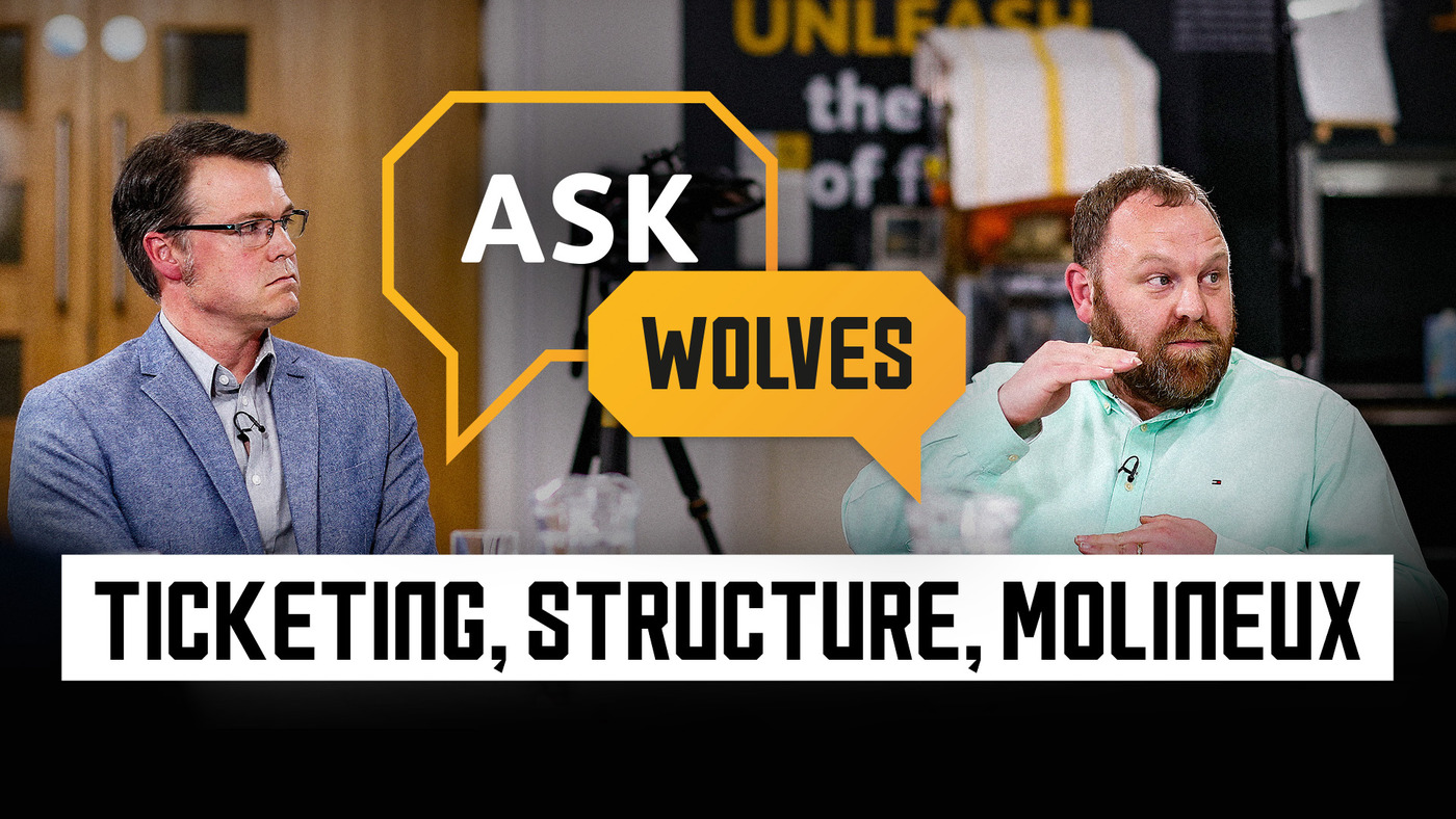 Answers on the club's structure, communication, ticket pricing, | Ask Wolves pt. 2