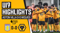 Highlights - Aston Villa 0-0 Wolves | Under 17's Premier League Cup