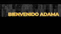 #BienvenidoAdama