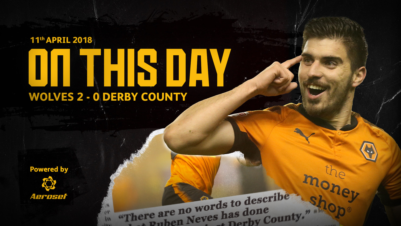 OUR GREATEST EVER GOAL! | Reliving THAT Ruben Neves volley vs Derby