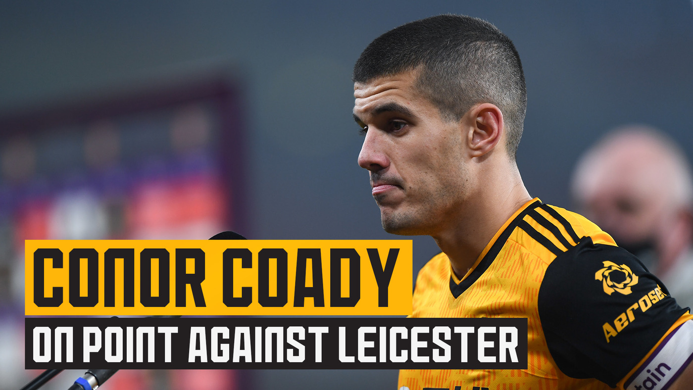 Conor Coady discusses goalless draw with Leicester City