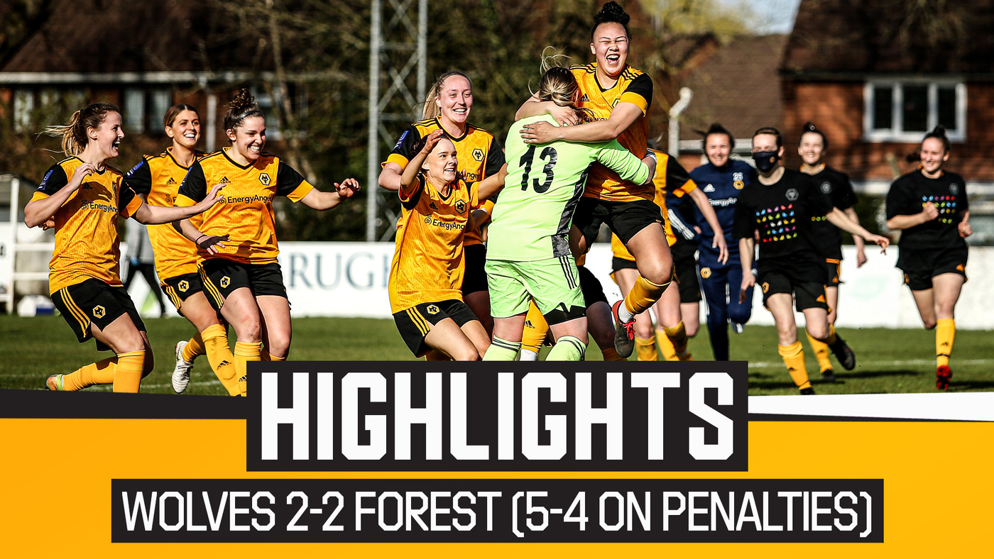 Wolves 2-2 Forest Ladies (5-4 Penalties) | Highlights