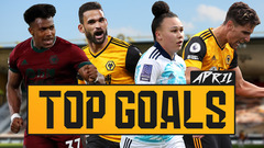 Adama on fire, Wolves Women wondergoals | April Goal of the Month