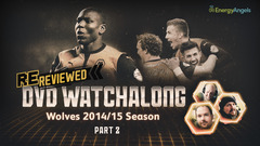 Wolves ReReviewed | 2014/15 season DVD watch-along | Part two