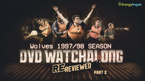 Wolves ReReviewed | 1997/98 season DVD watch-along | Part two
