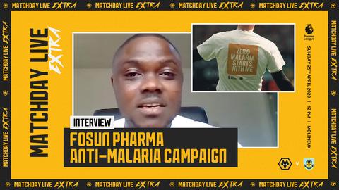 Fosun Pharma Anti-Malaria Campaign   Matchday Live Extra Interview