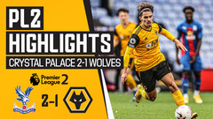 Perry scores a stunner but Wolves fall to Palace | Crystal Palace 2-1 Wolves | PL2 Highlights