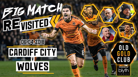 Cardiff City 0-1 Wolves | Full 2018 match revisited with commentary from Neves, Ruddy, Douglas!