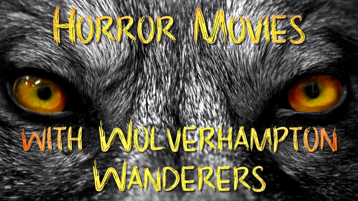 Horror movie lines with Wolverhampton Wanderers