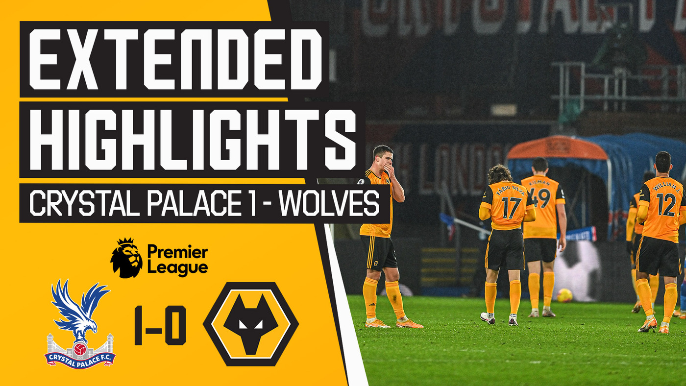 Crystal Palace 1-0 Wolves | Extended Highlights