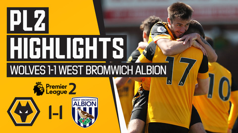 Wolves held to a draw in the Black Country derby | Wolves 1-1 West Bromwich Albion | PL2 Highlights