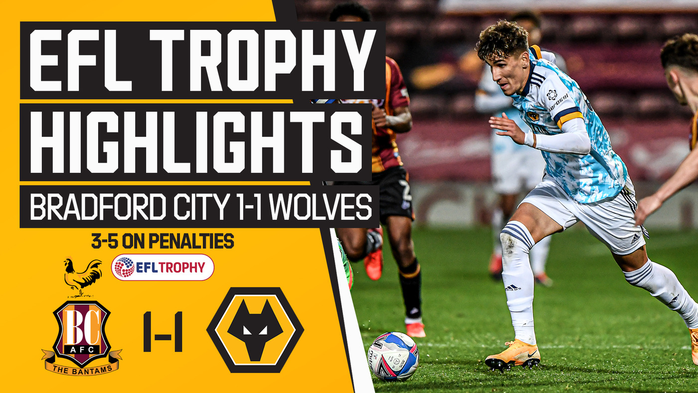 Bradford City 1-1 Wolves U21 (3-5 on Penalties) | Highlights
