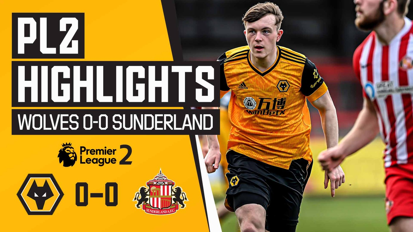 Dominant Wolves held at home! | Wolves U23s 0-0 Sunderland | PL2 Highlights