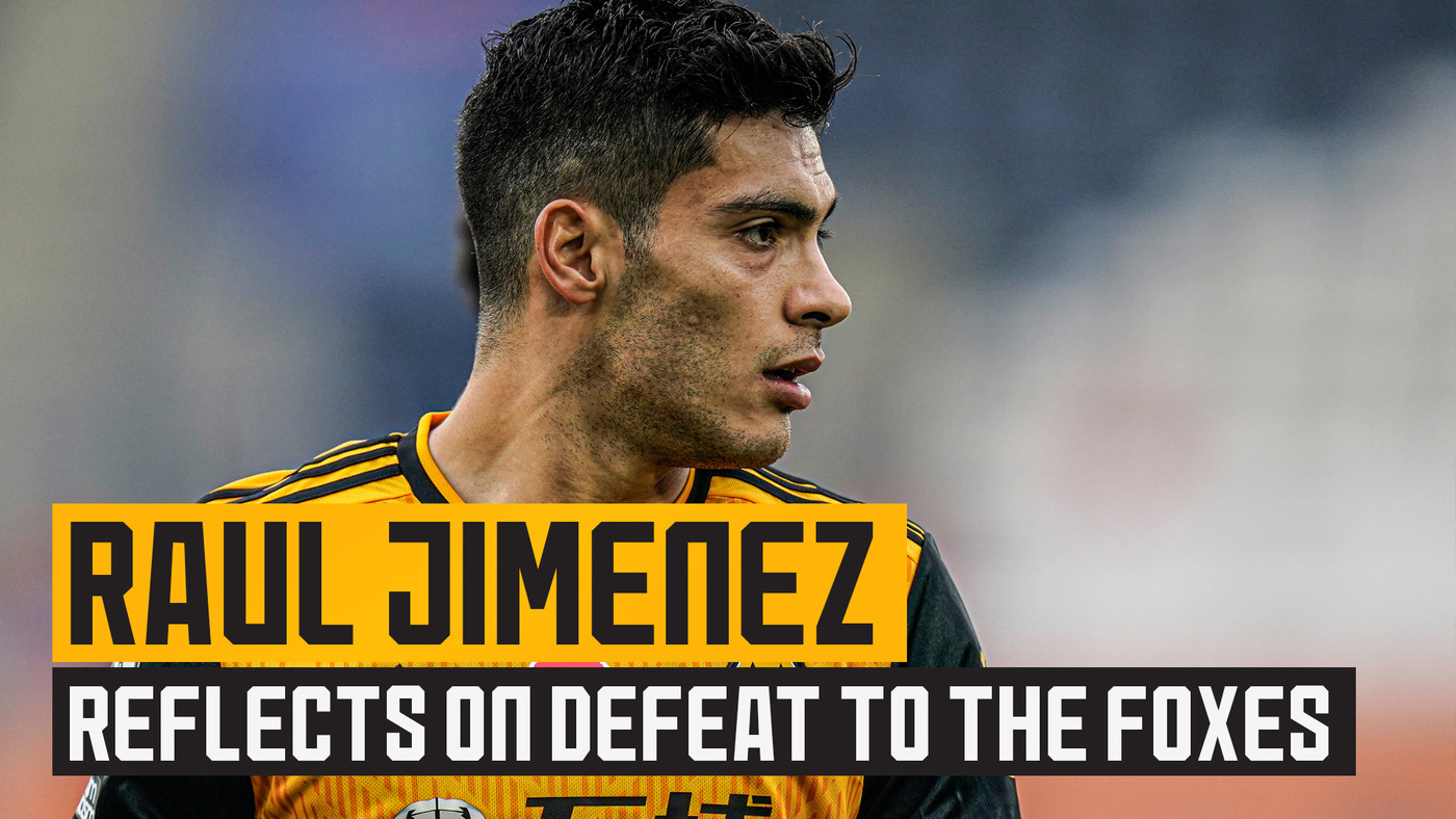 Jimenez reflects on defeat to the Foxes