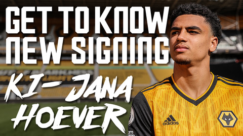 Welcome to Wolves Ki-Jana Hoever! | Getting to know our newest recruit