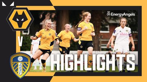 Wolves Women 3-1 Leeds Women |  FAWNL Cup Highlights