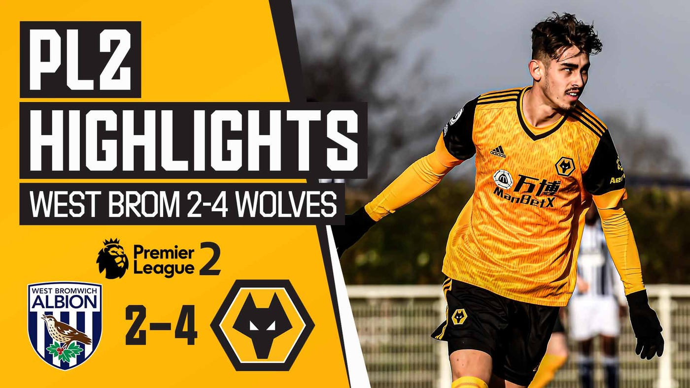 Stunning derby comeback win!   West Brom 2-4 Wolves U23s   PL2 Highlights