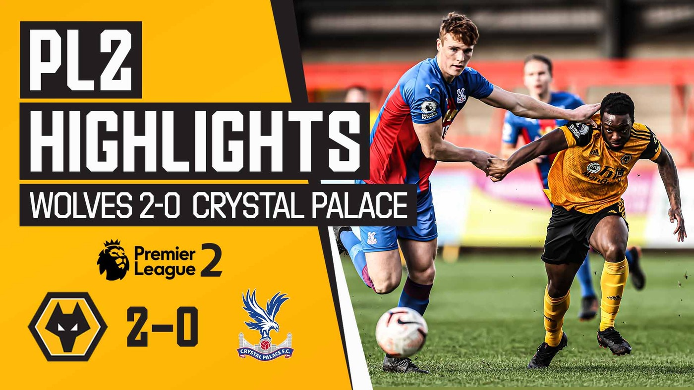 A strong showing from the under-23s! | Wolves U23s vs Crystal Palace | PL2 Highlights