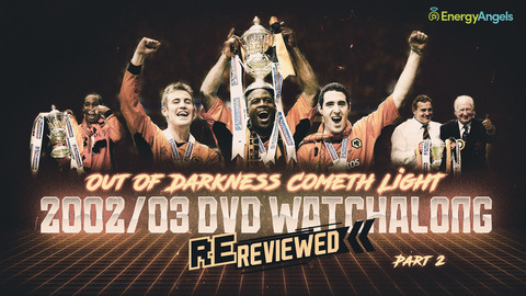 Wolves ReReviewed | 2002/03 season DVD watch-along | Part two