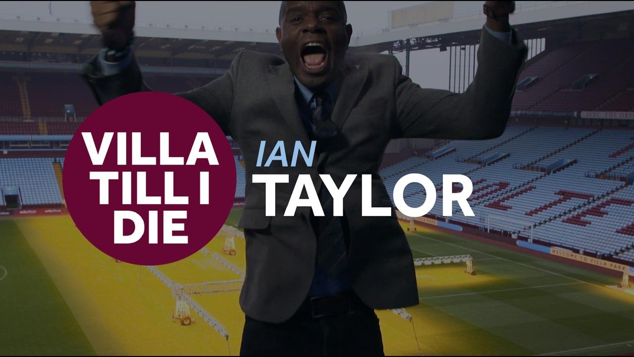 Villa Till I Die: Ian Taylor