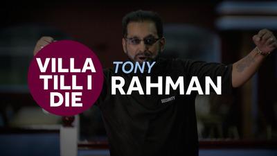 Villa Till I Die: Tony Rahman