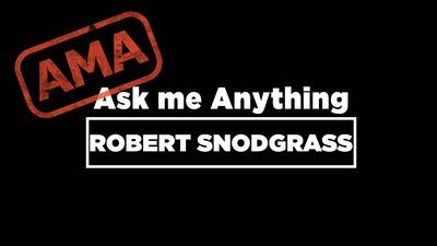 Ask Me Anything: Robert Snodgrass