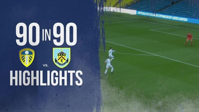 90 IN 90 | LEEDS UNITED U23s V BURNLEY U23s
