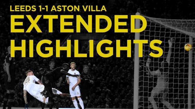 LEEDS UNITED VS. ASTON VILLA | EXTENDED HIGHLIGHTS