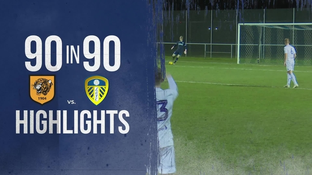 HULL 1-3 LEEDS | U23s | 90 IN 90