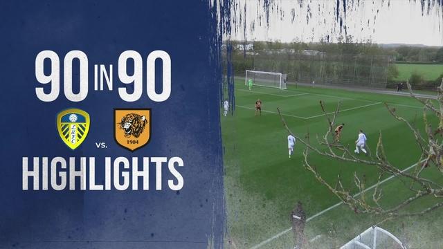 90 IN 90 | LEEDS UNITED U23s v HULL CITY U23s