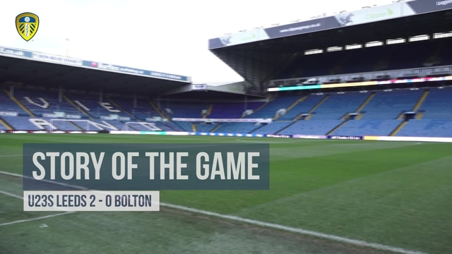 STORY OF THE GAME | U23S v BOLTON