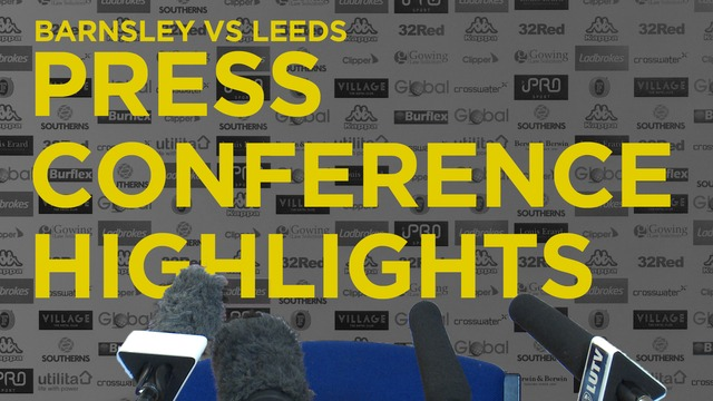PRESS CONFERENCE HIGHLIGHTS | PRE-BARNSLEY