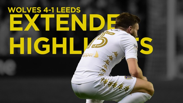 WOLVES V LEEDS | EXTENDED HIGHLIGHTS